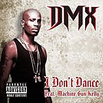DMX I Don't Dance (Feat. Machine Gun Kelly)(Single)(Parental Advisory)