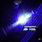 Noel Abstraction EP
