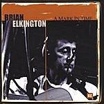 Brian Elkington A Mark In Time