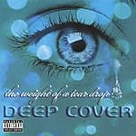 Deep Cover The Weight Of A Teardrop