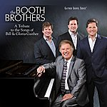 Booth Brothers A Tribute To The Songs Of Bill & Gloria Gaither