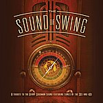 Jeff Steinberg The Sound Of Swing: A Tribute To The Benny Goodman Sound And Songs Of The 30s And 40s