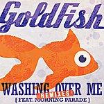 Goldfish Washing Over Me (Remixes)