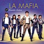 La Mafia 10 Grandes Exitos