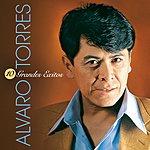 Alvaro Torres 10 Grandes Exitos