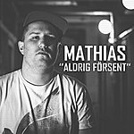 Mathias Aldrig Försent