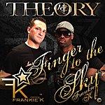 Theory Finger To The Sky (Frankie K) - Single