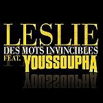 Leslie Des Mots Invincibles (Feat. Youssoupha)(Remix)