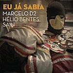 Marcelo D2 Eu Já Sabia (Feat. Saint E Helio Bentes)