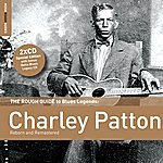 Charley Patton Rough Guide To Charley Patton