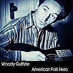Woody Guthrie Woody Guthrie: American Folk Hero