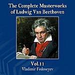 Vladimir Fedoseyev The Complete Masterworks Of Ludwig Van Beethoven, Vol.11