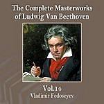 Vladimir Fedoseyev The Complete Masterworks Of Ludwig Van Beethoven, Vol. 14