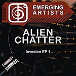 Alien Chatter Invasion Ep 1