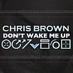 Chris Brown Don't Wake Me Up