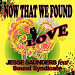 Jesse Saunders Now That We Found Love