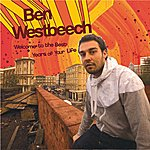 Ben Westbeech Welcome To The Best Years Of Your Life