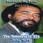 John Holt The Honourable Sir John Holt Protect Me From Society
