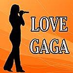 The Love Generation Love Gaga