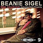 Beanie Sigel The Reunion (Feat. State Property)