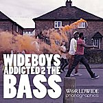 Wideboys Addicted 2 The Bass