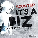Scooter It's A Biz (Ain't Nobody) - Ep