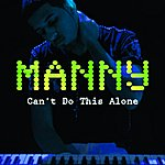 Manny Can't Do This Alone - Single