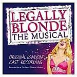 Original London Cast Legally Blonde The Musical - Original London Cast Recording