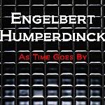 Engelbert Humperdinck As Time Goes By