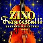 Zino Francescatti Essential Masters