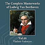 Vladimir Fedoseyev The Complete Masterworks Of Ludwig Van Beethoven, Vol. 28
