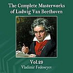 Vladimir Fedoseyev The Complete Masterworks Of Ludwig Van Beethoven, Vol. 29