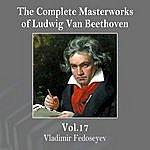 Vladimir Fedoseyev The Complete Masterworks Of Ludwig Van Beethoven, Vol.17