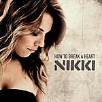 Nikki How To Break A Heart