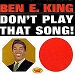 Ben E. King Rarity Music Pop, Vol. 333 (Don't Play That Song!)