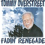 Tommy Overstreet Fadin' Renegade