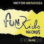 Victor Mendoza Blow (2-Track Single)