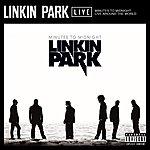Linkin Park Minutes To Midnight Live Around The World