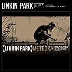 Linkin Park Meteora Live Around The World