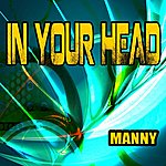 Manny In Your Head