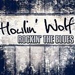 Howlin' Wolf Rockin' The Blues