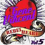 Gene Vincent Rebel Heart Vol. 5