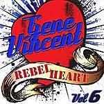 Gene Vincent Rebel Heart Vol. 6