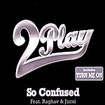 2Play So Confused