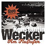Konstantin Wecker Am Flussufer - Live
