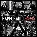 Happoradio Jälkiä 2001-2011