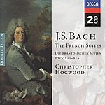 Christopher Hogwood Bach, J.S.: The French Suites (2 Cds)