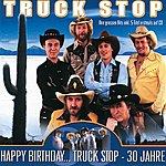 Truck Stop Happy Birthday... Truck Stop - 30 Jahre