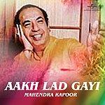Mahendra Kapoor Aakh Lad Gayi