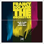 Francy Boland Blue Flame / Red Hot / White Heat